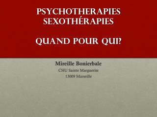 PSYCHOTHERAPIES Sexothérapies Quand pour qui?