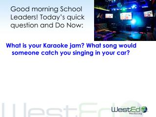 Good morning School Leaders! Today's quick question and Do Now:
