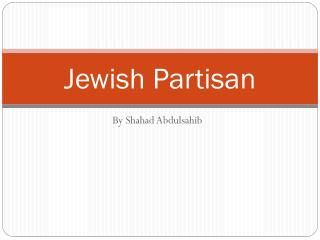 Jewish Partisan