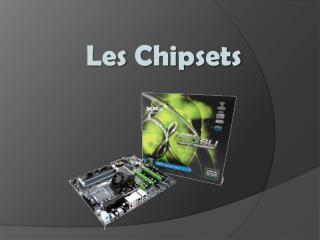 Les  Chipsets