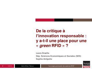 De la critique à l'innovation responsable : y a-t-il une place pour une « green  RFID» ?