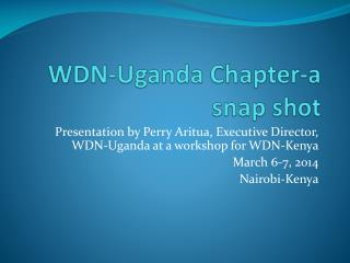 WDN-Uganda Chapter-a snap shot