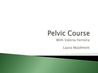 Pelvic Course