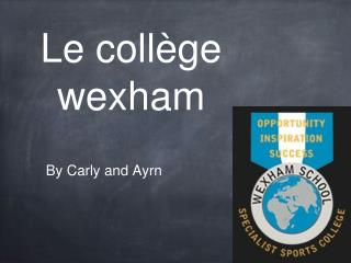 Le coll�ge wexham