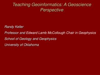 Teaching Geoinformatics: A Geoscience Perspective