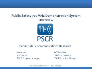 Public Safety 700MHz Demonstration System Overview
