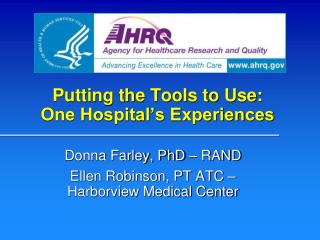 Putting the Tools to Use:  One Hospital's Experiences