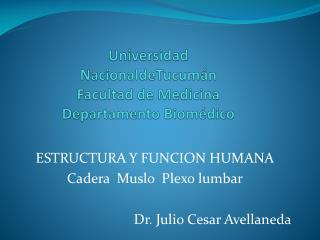Universidad NacionaldeTucumán Facultad de Medicina Departamento Biomédico