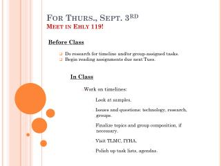 For Thurs., Sept. 3 rd Meet in  Ehly  119!