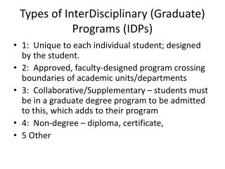 Types of  InterDisciplinary  (Graduate) Programs (IDPs)