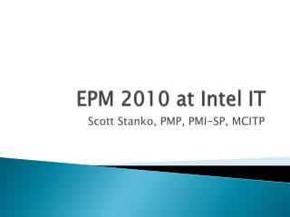 EPM 2010 at Intel IT
