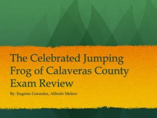 The Celebrated Jumping Frog of Calaveras County Exam Review