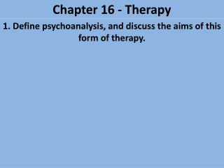 Chapter 16 - Therapy