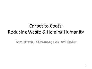 Carpet to Coats: Reducing Waste & Helping Humanity