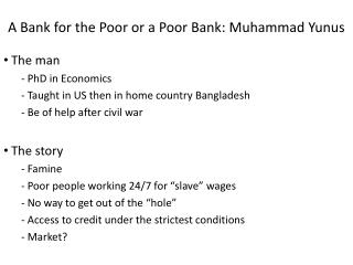 A Bank for the Poor or a Poor Bank: Muhammad Yunus