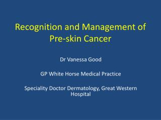 Recognition and Management of Pre-skin Cancer