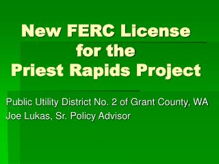 New FERC License for the  Priest Rapids Project