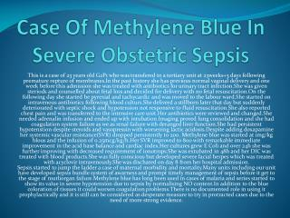 Case Of  Methylene  Blue In Severe Obstetric Sepsis