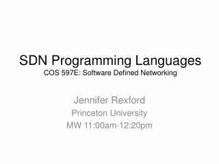 Jennifer Rexford Princeton  University MW 11:00am-12:20pm