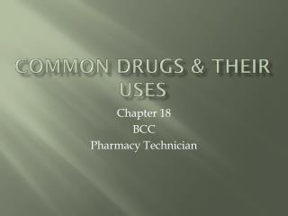Common Drugs & Their Uses