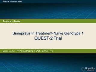 Simeprevir in Treatment-Naïve Genotype 1 QUEST-2 Trial