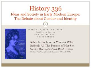 History 336 Ideas and Society in Early Modern Europe:  The Debate about Gender and Identity