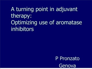 A turning point in adjuvant therapy: Optimizing use of aromatase inhibitors