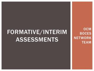 Formative/Interim  assessments