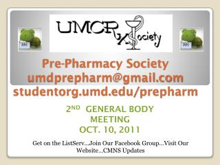 Pre-Pharmacy Society umdprepharm@gmail.com studentorg.umd.edu/ prepharm