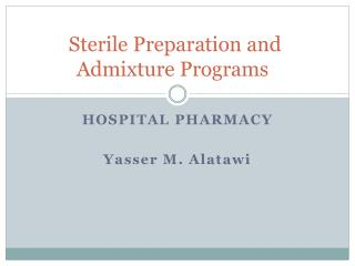 Sterile Preparation and Admixture Programs