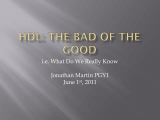 HDL: The Bad of the Good