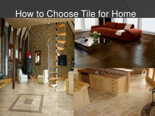 Choose Best Tiles for Your Home