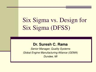 Six Sigma vs. Design for Six Sigma DFSS