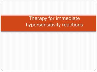 Therapy for immediate hypersensitivity reactions