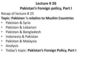 Lecture # 26     Pakistan�s Foreign policy, Part I