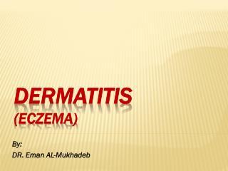 Dermatitis (Eczema)