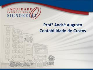 Profº André Augusto Contabilidade de Custos