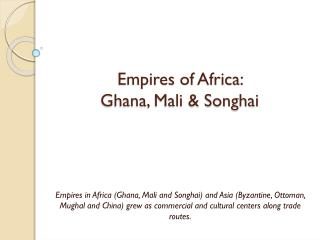 Empires of Africa:  Ghana, Mali & Songhai