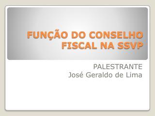 FUNÇÃO DO CONSELHO FISCAL NA SSVP