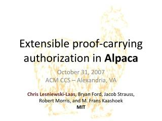 Extensible proof-carrying authorization in  Alpaca