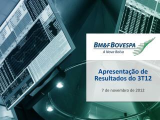 Apresentação de Resultados do 3T12 7 de novembro de 2012