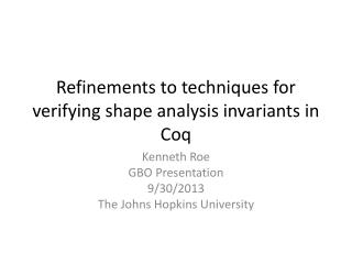 Refinements to techniques for verifying shape analysis invariants in Coq