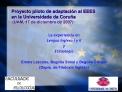 Proyecto piloto de adaptaci n al EEES  en la Universidade da Coru a  UAM, 17 de diciembre de 2007