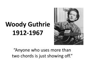 Woody Guthrie 1912-1967