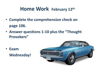 Home Work   February 12 th
