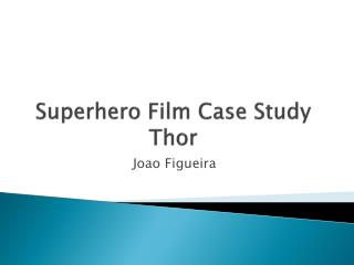 Superhero Film Case Study Thor
