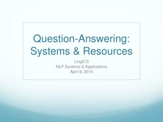 Question-Answering: Systems & Resources