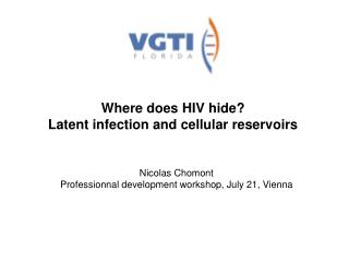 Where does HIV hide? Latent infection and cellular reservoirs