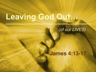 Leaving God Out…