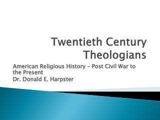 Twentieth Century Theologians